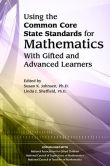 Book Cover Image. Title: Using the Common Core State Standards in Mathematics with Gifted and Advanced Learners, Author: Susan Johnsen