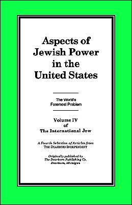 International Jew: Aspects of Jewish Power in the United States