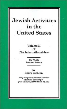 Jewish Activities in the United States: The International Jew; The World's Foremost Problem