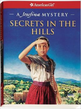 Secrets in the Hills: A Josefina Mystery (American Girl Mysteries Series)