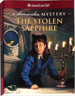 The Stolen Sapphire: A Samantha Mystery (American Girl Mysteries Series)