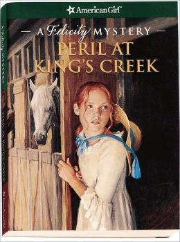 Peril at King's Creek: A Felicity Mystery (American Girl Mysteries Series)