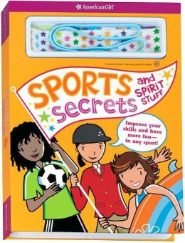 Sports Secrets and Spirit Stuff (American Girl Library Series)