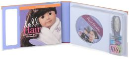 Doll Hair: Styling Tips and Tricks for Your Dolls with Doll Hair Studio DVD (American Girl Library Series)
