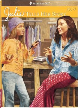 Julie Tells Her Story (American Girl Collection Series: Julie)