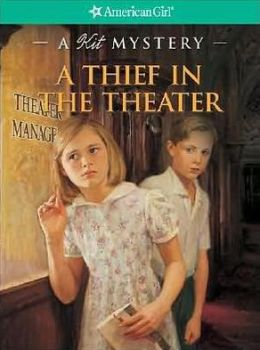 A Thief in the Theater: A Kit Mystery (American Girl Mysteries Series)