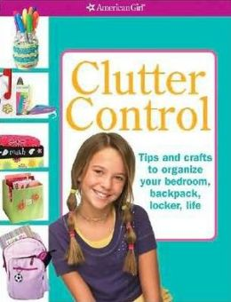 Clutter Control: Crafts and tips to organize your backpack, your bedroom, your locker, your life