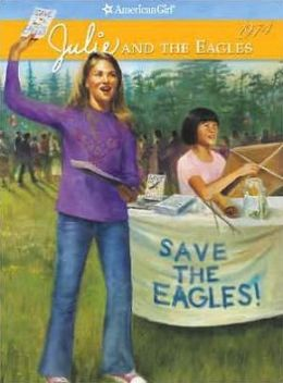 Julie and the Eagles (American Girl Collection Series: Julie)