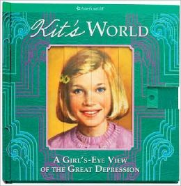 Kit's World: A Girl's-Eye View of the Great Depression