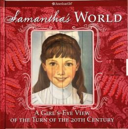Samanthas World: A Girl's Eye View of the Turn of the Century