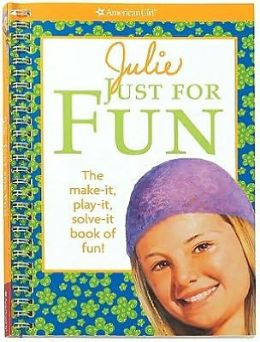 Julie Just for Fun: The Make it, Play it, Solve it Book of Fun