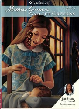 Marie-Grace and the Orphans (American Girl Series)