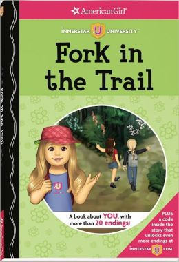 Fork in the Trail (American Girl Innerstar University Series)