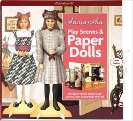 Samantha Play Scenes & Paper Dolls: Decorate rooms and act out scenes from Samantha's stories