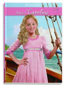Meet Caroline: An American Girl (American Girl Collection Series: Caroline #1)