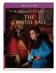 Book Cover Image. Title: The Crystal Ball:  A Rebecca Mystery, Author: Jacqueline Dembar Greene