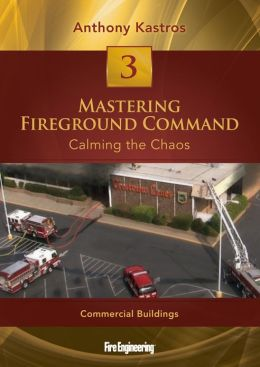 Mastering Fireground Command: Calming the Chaos DVD#3: Commercial Buildings