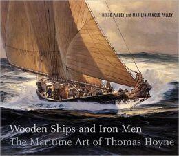 Wooden Ships and Iron Men: The Maritime Art of Thomas Hoyne