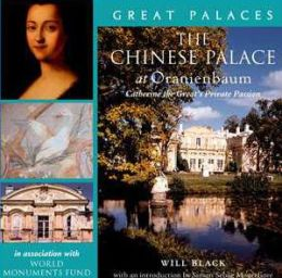 Chinese Palace at Oranienbaum: Catherine the Great's Private Passion