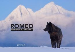Romeo: The Story of an Alaskan Wolf