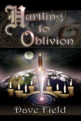 Hurtling to Oblivion