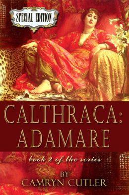 Calthraca: Adamare [Calthraca Series Book 2]