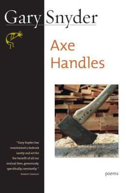 Axe Handles: Poems