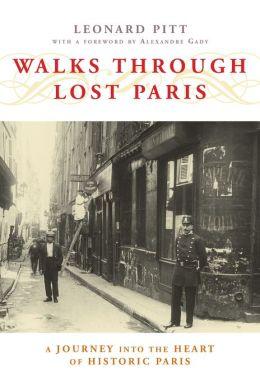Walks Through Lost Paris: A Journey Into the Heart of Historic Paris