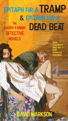 Epitaph for a Tramp and Epitaph for a Dead Beat: The Harry Fannin Detective Novels