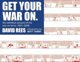 Get Your War On: The Definitive Account of George Bush's War on Terror 2001-2008