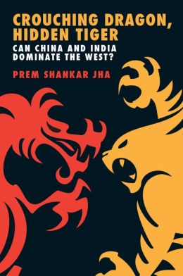 Crouching Dragon, Hidden Tiger: Can China and India Dominate the West?
