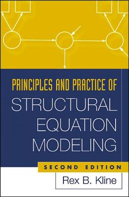 Principles and Practice of Structural Equation Modeling, Second Edition
