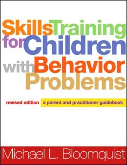 Skills Training for Children with Behavior Problems: A Parent and Practitioner Guidebook