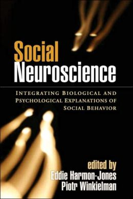 Social Neuroscience: Integrating Biological and Psychological Explanations of Social Behavior