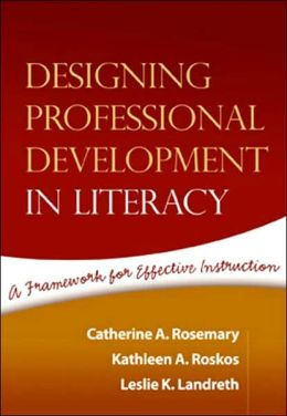Designing Professional Development in Literacy: A Framework for Effective Instruction