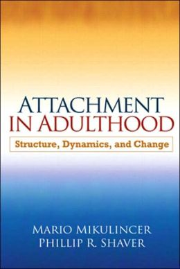 Attachment in Adulthood: Structure, Dynamics, and Change