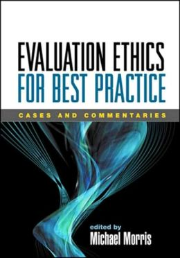 Evaluation Ethics for Best Practice: Cases and Commentaries