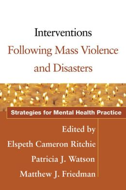 Interventions Following Mass Violence and Disasters: Strategies for Mental Health Practice