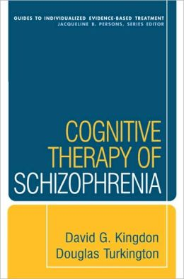 Cognitive Therapy of Schizophrenia