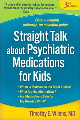 Straight Talk about Psychiatric Medications for Kids: Third Edition