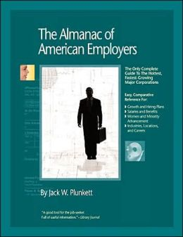 Almanac of American Employers 2005: The Only Complete Guide to America's Hottest, Fastest-Growing Corporate Employers