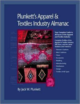 Plunkett's Apparel & Textiles Industry Almanac 2008