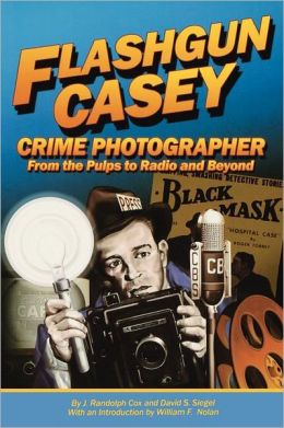 Flashgun Casey, Crime Photographer: From the Pulps to Radio And Beyond