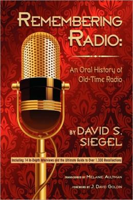 Remembering Radio: An Oral History of Old-Time Radio