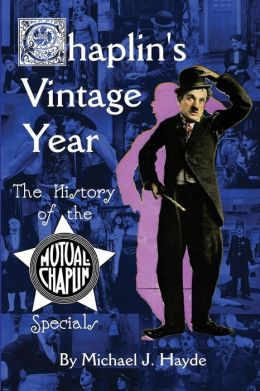 Chaplin's Vintage Year: The History of the Mutual-Chaplin Specials