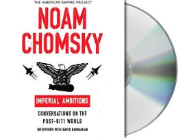 Imperial Ambitions: Conversations with Noam Chomsky on the Post-9/11 World