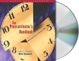 Procrastinator's Handbook: Mastering the Art of Doing It Now