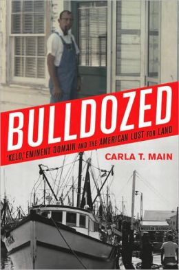 Bulldozed: Eminent Domain and the American Lust for Land
