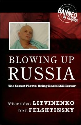 Blowing up Russia: The Secret Plot to Bring Back KGB Terror