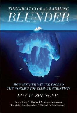 The Great Global Warming Blunder: How Mother Nature Fooled the World's Top Climate Scientists